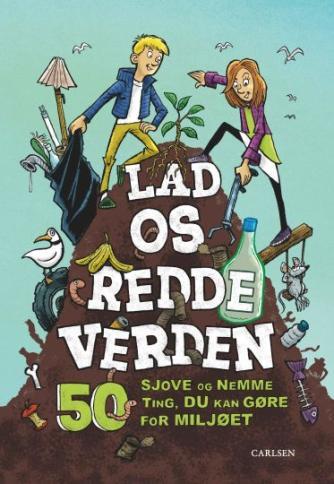 Isabel Thomas: Lad os redde verden : 50 sjove og nemme ting, du kan gøre for miljøet